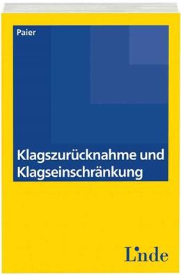 Abbildung von Paier | Klagszurücknahme und Klagseinschränkung | 1. Auflage 2014 | 2014