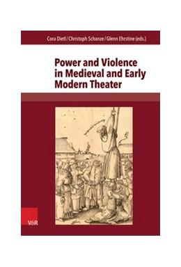Abbildung von Dietl / Ehrstine / Schanze | Power and Violence in Medieval and Early Modern Theater | 2014