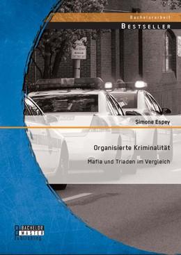 Abbildung von Espey | Organisierte Kriminalität: Mafia und Triaden im Vergleich | Erstauflage | 2014