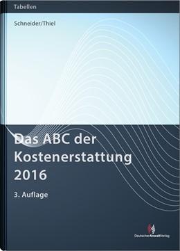 Abbildung von Schneider / Thiel | Das ABC der Kostenerstattung 2016 | 3. Auflage | 2016