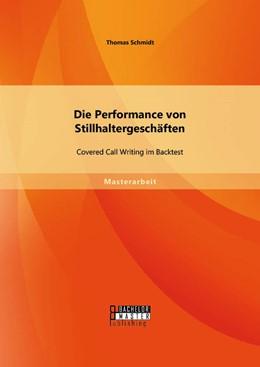 Abbildung von Schmidt | Die Performance von Stillhaltergeschäften | Erstauflage | 2014 | Covered Call Writing im Backte...