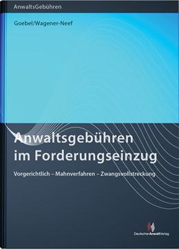 Abbildung von Goebel   Anwaltsgebühren im Forderungseinzug   2017   Vorgerichtlich - Mahnverfahren...