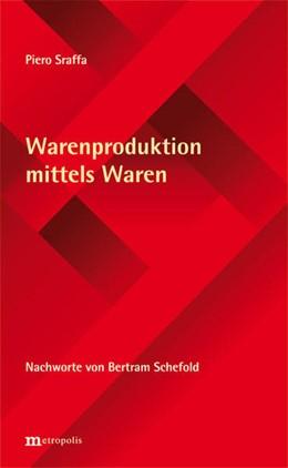 Abbildung von Sraffa   Warenproduktion mittels Waren   2. Auflage   2014   beck-shop.de