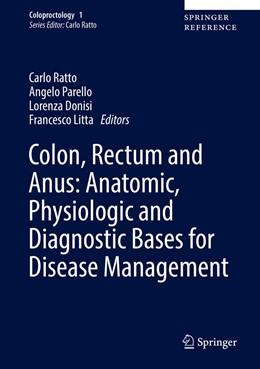 Abbildung von Ratto / Parello | Colon, Rectum and Anus: Anatomic, Physiologic and Diagnostic Bases for Disease Management | 1. Auflage | 2016 | 1 | beck-shop.de