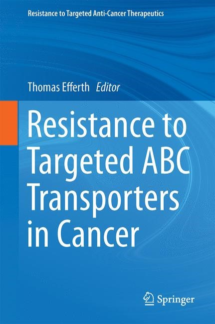 Abbildung von Efferth | Resistance to Targeted ABC Transporters in Cancer | 2014