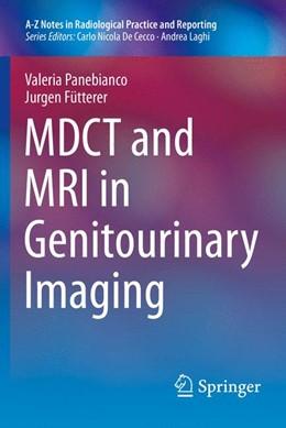 Abbildung von Panebianco / Fütterer | MDCT and MRI in Genitourinary Imaging | 2014