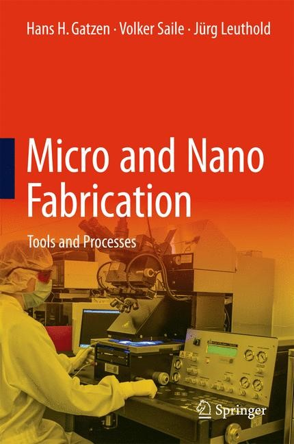 Abbildung von Gatzen / Saile / Leuthold | Micro and Nano Fabrication | 2015