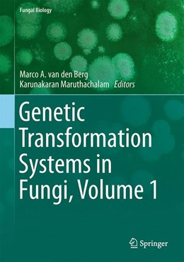 Abbildung von van den Berg / Maruthachalam | Genetic Transformation Systems in Fungi, Volume 1 | 2014