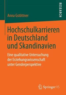 Abbildung von Gstöttner | Hochschulkarrieren in Deutschland und Skandinavien | 2014 | Eine qualitative Untersuchung ...