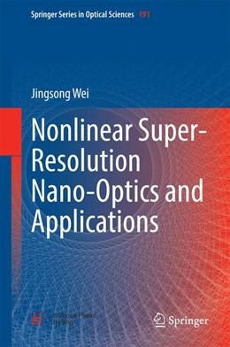 Abbildung von Wei | Nonlinear Super-Resolution Nano-Optics and Applications | 2014 | 191