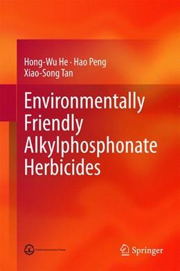 Abbildung von He / Peng / Tan | Environmentally Friendly Alkylphosphonate Herbicides | 2014