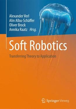 Abbildung von Albu-Schäffer / Brock | Soft Robotics | 1. Auflage | 2015 | beck-shop.de