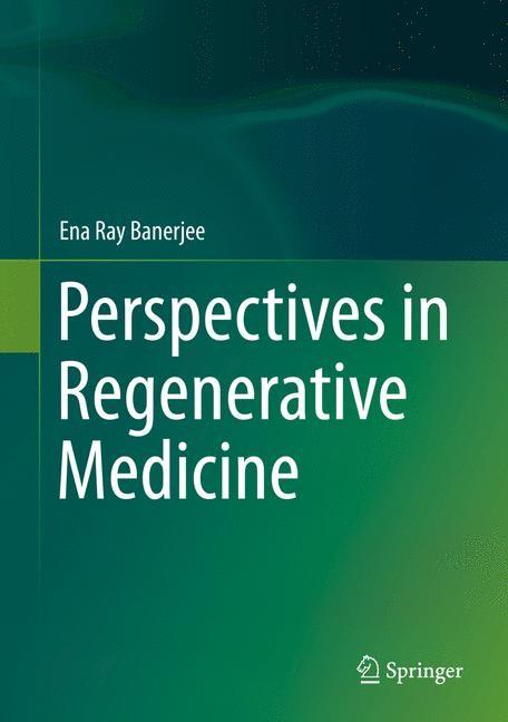 Abbildung von Ray Banerjee   Perspectives in Regenerative Medicine   2014