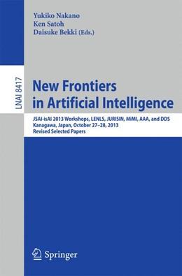 Abbildung von Nakano / Satoh / Bekki | New Frontiers in Artificial Intelligence | 2014