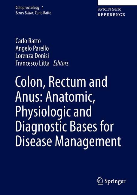 Abbildung von Ratto / Parello / Donisi / Litta | Colon, Rectum and Anus: Anatomic, Physiologic and Diagnostic Bases for Disease Management | 1st ed. 2017 | 2016