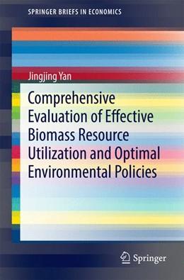 Abbildung von Yan | Comprehensive Evaluation of Effective Biomass Resource Utilization and Optimal Environmental Policies | 2014