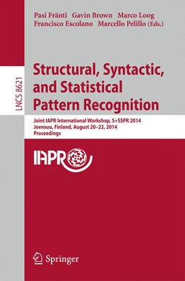 Abbildung von Fränti / Brown / Loog / Escolano / Pelillo | Structural, Syntactic, and Statistical Pattern Recognition | 2014 | Joint IAPR International Works... | 8621