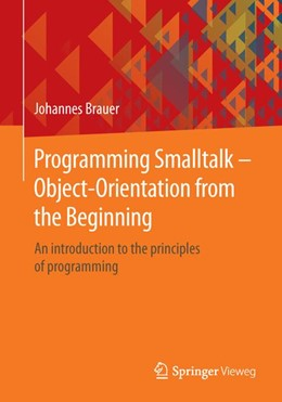 Abbildung von Brauer | Programming Smalltalk – Object-Orientation from the Beginning | 2015 | An introduction to the princip...