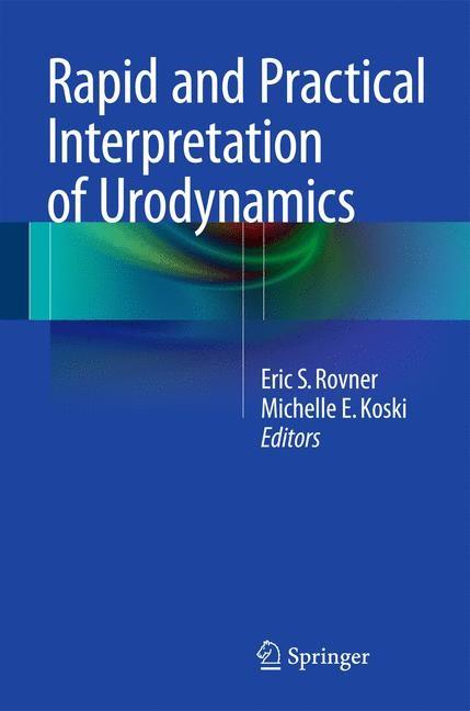Abbildung von Rovner / Koski | Rapid and Practical Interpretation of Urodynamics | 2015 | 2014
