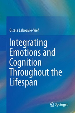 Abbildung von Labouvie-Vief   Integrating Emotions and Cognition Throughout the Lifespan   2015