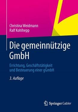 Abbildung von Weidmann / Kohlhepp | Die gemeinnützige GmbH | 3. Aufl. 2014 | 2014 | Errichtung, Geschäftstätigkeit...