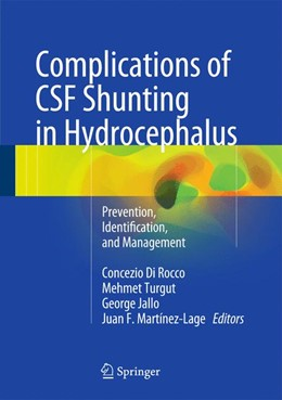 Abbildung von Di Rocco / Turgut / Jallo / Martínez-Lage | Complications of CSF Shunting in Hydrocephalus | 2014 | Prevention, Identification, an...