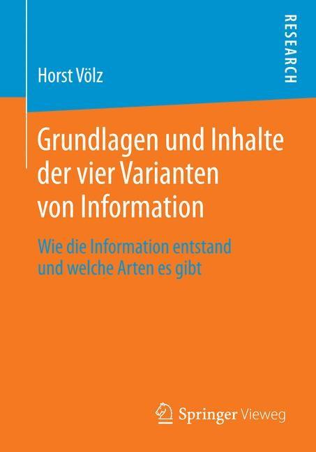 Abbildung von Völz | Grundlagen und Inhalte der vier Varianten von Information | 2014
