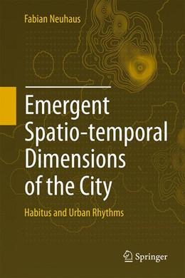 Abbildung von Neuhaus | Emergent Spatio-temporal Dimensions of the City | 2015 | Habitus and Urban Rhythms