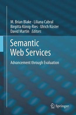 Abbildung von Blake / Cabral / König-Ries / Küster / Martin | Semantic Web Services | 2014 | Advancement through Evaluation