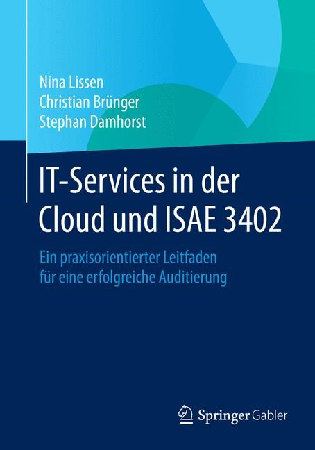 IT-Services in der Cloud und ISAE 3402 | Lissen / Brünger / Damhorst | 2014, 2014 | Buch (Cover)