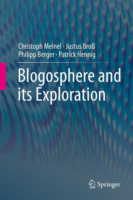 Abbildung von Meinel / Broß / Berger | Blogosphere and its Exploration | 2015 | 2015