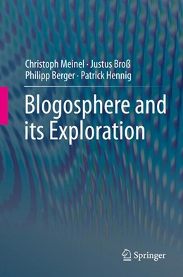 Abbildung von Meinel / Broß / Berger | Blogosphere and its Exploration | 2015 | 2015