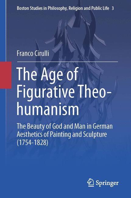 Abbildung von Cirulli | The Age of Figurative Theo-humanism | 2015