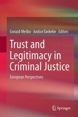 Abbildung von Meško / Tankebe   Trust and Legitimacy in Criminal Justice   2014   European Perspectives