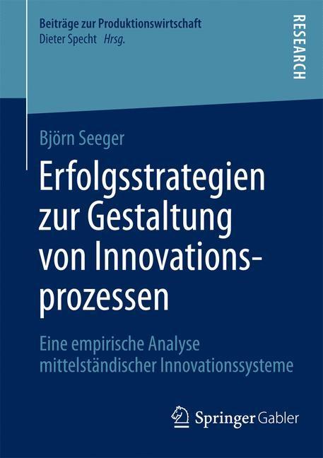 Abbildung von Seeger | Erfolgsstrategien zur Gestaltung von Innovationsprozessen | 2014 | 2014