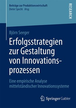 Abbildung von Seeger | Erfolgsstrategien zur Gestaltung von Innovationsprozessen | 2014 | 2014 | Eine empirische Analyse mittel...