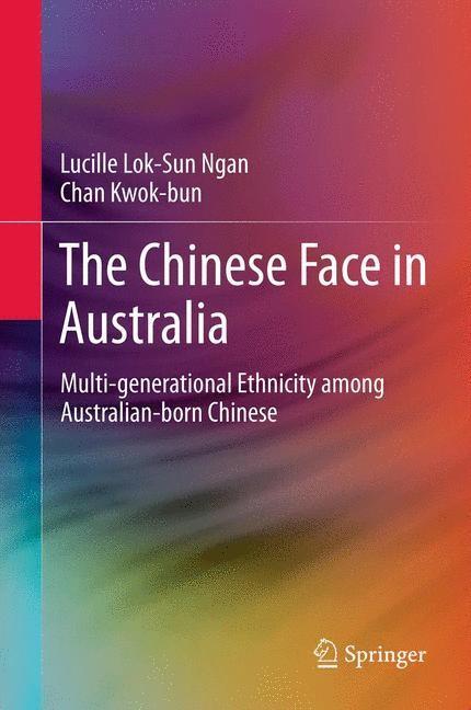 Abbildung von Ngan / Kwok-bun | The Chinese Face in Australia | 2014