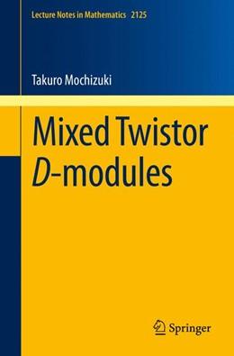 Abbildung von Mochizuki | Mixed Twistor D-modules | 1st ed. 2015 | 2015 | 2125