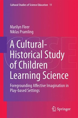 Abbildung von Fleer / Pramling | A Cultural-Historical Study of Children Learning Science | 2014 | Foregrounding Affective Imagin... | 11
