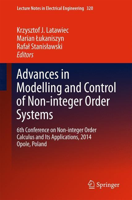 Abbildung von Latawiec / Lukaniszyn / Stanislawski   Advances in Modelling and Control of Non-integer-Order Systems   2014