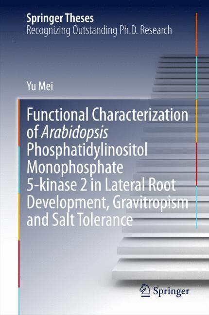 Abbildung von Mei | Functional Characterization of Arabidopsis Phosphatidylinositol Monophosphate 5-kinase 2 in Lateral Root Development, Gravitropism and Salt Tolerance | 2014