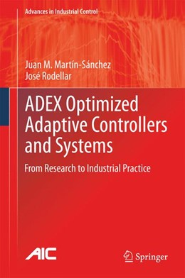 Abbildung von Martín-Sánchez / Rodellar | ADEX Optimized Adaptive Controllers and Systems | 2014 | From Research to Industrial Pr...