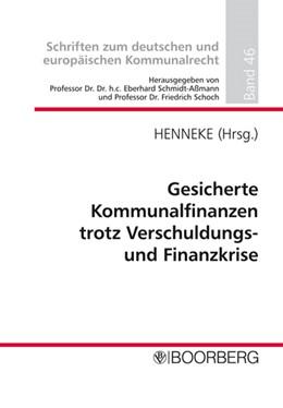 Abbildung von Henneke | Gesicherte Kommunalfinanzen trotz Verschuldungs- und Finanzkrise | 2014 | Professorengespräch 2014 des D... | 46