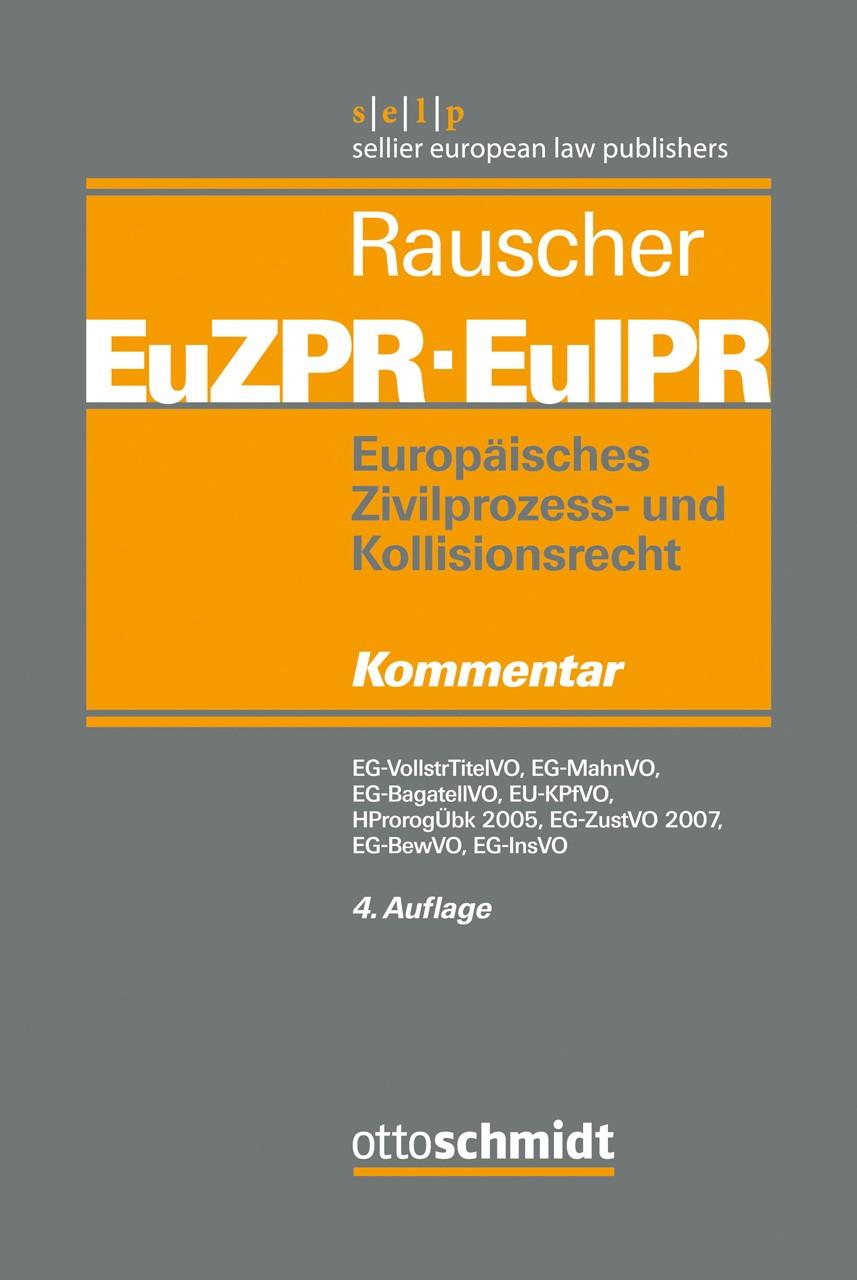 Abbildung von Rauscher (Hrsg.) | Europäisches Zivilprozess- und Kollisionsrecht EuZPR/EuIPR,  Band II: EG-VollstrTitelVO, EG-MahnVO, EG-BagatellVO, EU-KpfVO, EG-ZustVO 2007, HProrogÜbk 2005, EG-BewVO, EG-InsVO | 4., neu bearbeitete Auflage | 2015