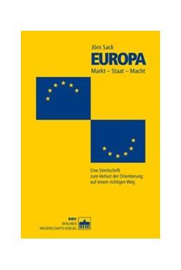 Abbildung von Sack | Europa. Markt - Macht - Staat | 1. Auflage | 2014 | beck-shop.de