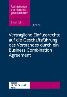 Abbildung von Arens | Vertragliche Einflussrechte auf die Geschäftsführung des Vorstandes durch ein Business Combination Agreement | 2014 | – eine aktienrechtliche Unters... | 126