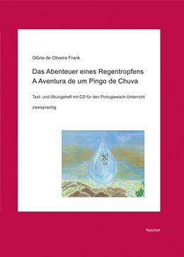 Abbildung von de Oliveira Frank | Das Abenteuer eines Regentropfens. A Aventura de um Pingo de Chuva | 2014 | Text- und Übungsheft für den P...