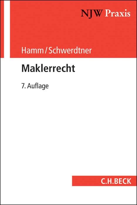 Maklerrecht | Hamm / Schwerdtner | 7., neubearbeitete Auflage, 2016 | Buch (Cover)