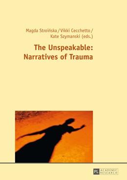 Abbildung von Stroinska / Cecchetto / Szymanski | The Unspeakable: Narratives of Trauma | 2014