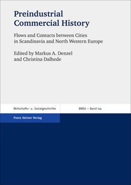 Abbildung von Denzel / Dalhede | Preindustrial Commercial History | 1. Auflage | 2014 | beck-shop.de